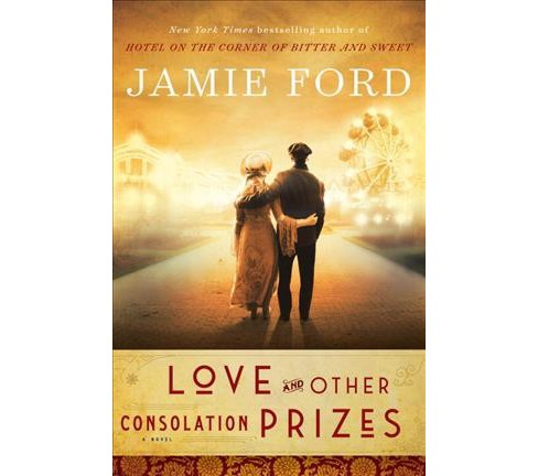 Love and Other Consolation Prizes -  Large Print by Jamie Ford (Paperback) - image 1 of 1