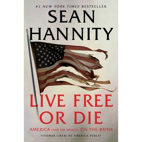Live Free or Die - by Sean Hannity (Hardcover) - image 1 of 1