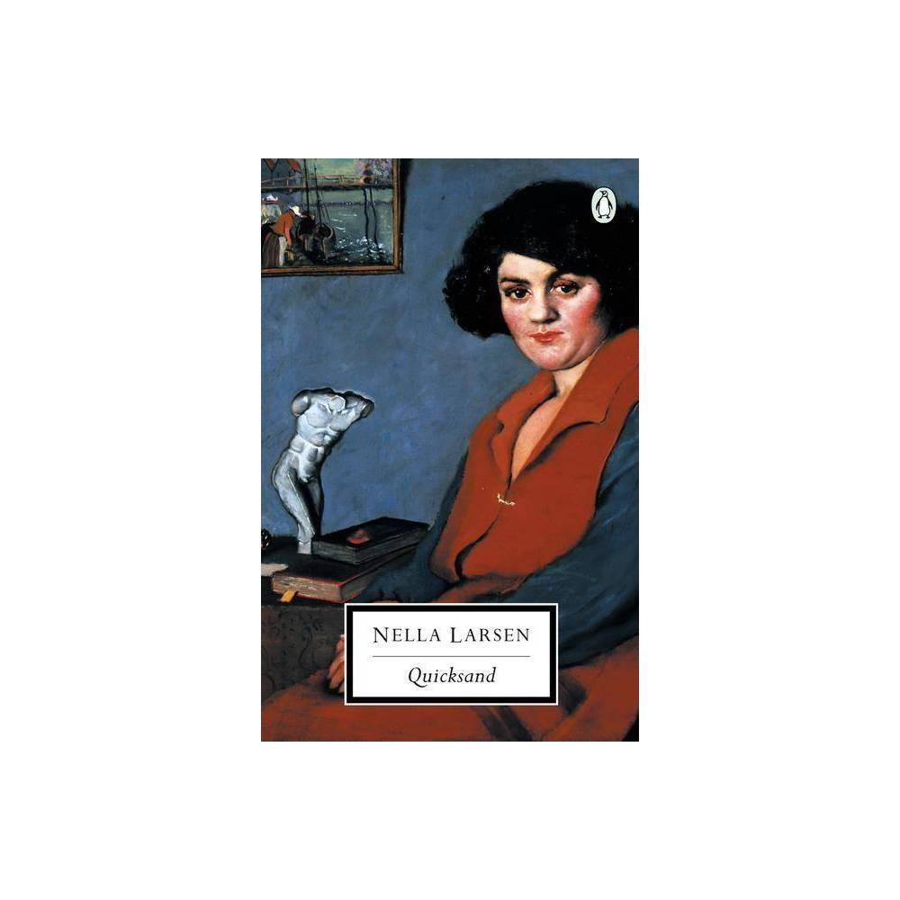 Quicksand Penguin Twentieth Century Classics By Nella Larsen Paperback