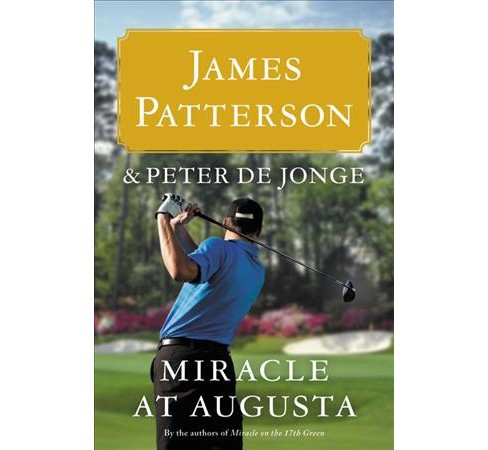 Miracle at Augusta -  Unabridged by James Patterson & Peter De Jonge (CD/Spoken Word) - image 1 of 1
