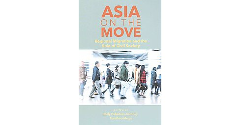 Asia on the Move : Regional Migration and the Role of Civil Society (Paperback) - image 1 of 1
