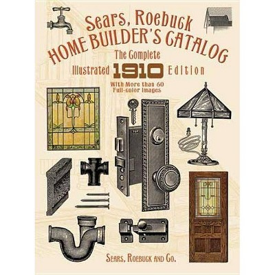 Sears, Roebuck Home Builder's Catalog - by  Sears Roebuck and Co (Paperback)