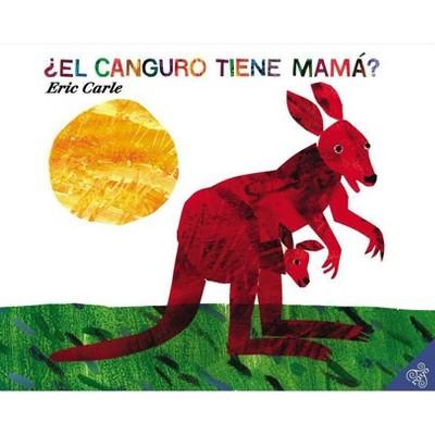 Ï¿½el Canguro Tiene Mam�? - by Eric Carle (Paperback)