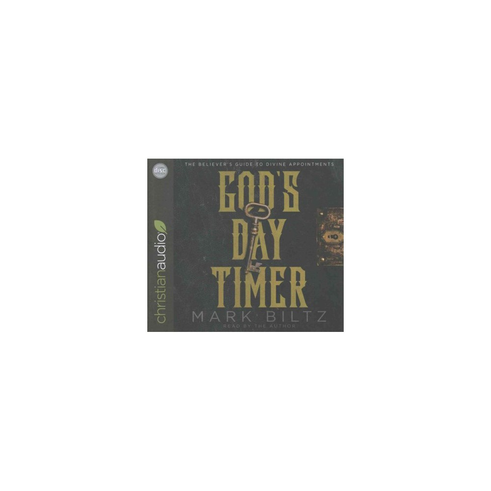 God's Day Timer : The Believer's Guide to Divine Appointments (Unabridged) (CD/Spoken Word) (Mark Biltz)