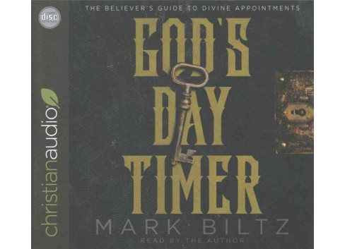 God's Day Timer : The Believer's Guide to Divine Appointments (Unabridged) (CD/Spoken Word) (Mark Biltz) - image 1 of 1