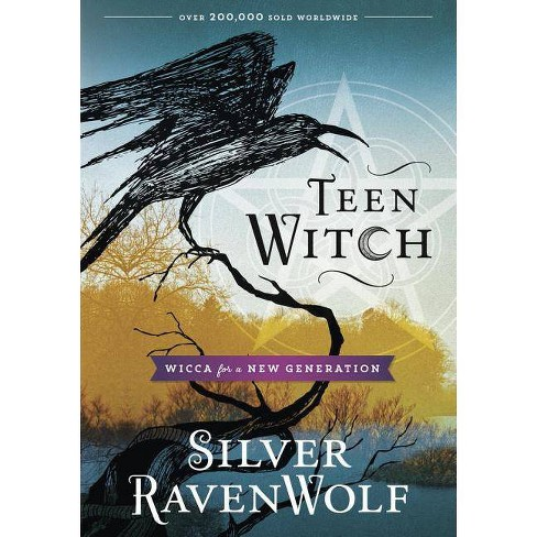 Teen Witch - by  Silver Ravenwolf (Paperback) - image 1 of 1
