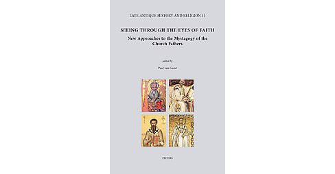 Seeing Through the Eyes of Faith : New Approaches to the Mystagogy of the Church Fathers (Hardcover) - image 1 of 1