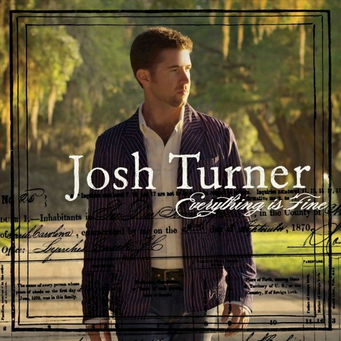 Josh Turner - Everything Is Fine (CD) - image 1 of 1