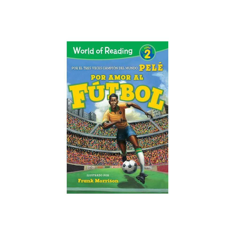 World Of Reading Por Amor Al F Tbol By Pel Paperback