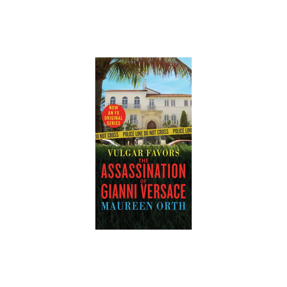 Vulgar Favors : The Assassination of Gianni Versace (Paperback) (Maureen Orth)