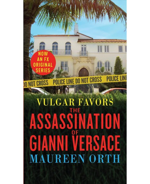 Vulgar Favors : The Assassination of Gianni Versace (Paperback) (Maureen Orth) - image 1 of 1