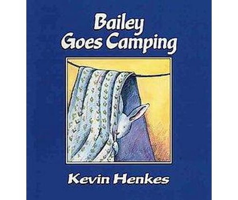 Bailey Goes Camping (Paperback) (Kevin Henkes) - image 1 of 1