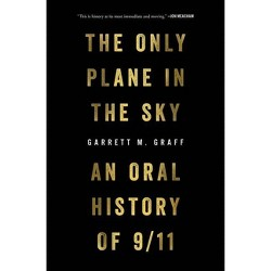 The Only Plane in the Sky - by  Garrett M Graff (Hardcover)