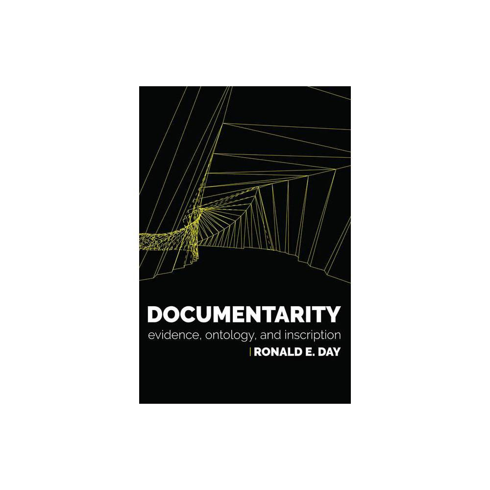 Documentarity - (History and Foundations of Information Science) by Ronald E Day (Paperback)