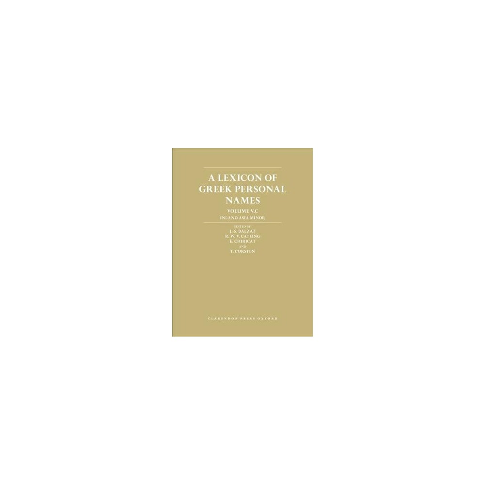 Lexicon of Greek Personal Names : Inland Asia Minor - (Hardcover)
