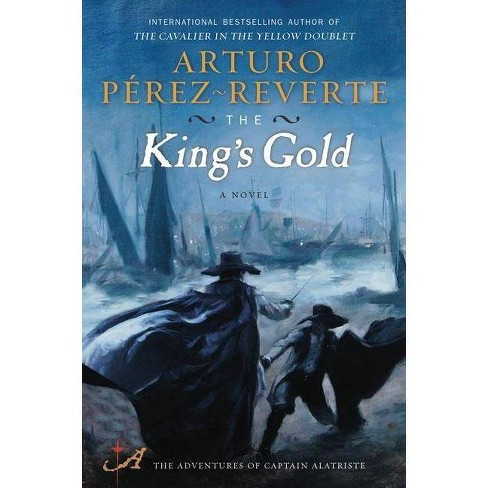 The King's Gold - by  Arturo Perez-Reverte (Paperback) - image 1 of 1