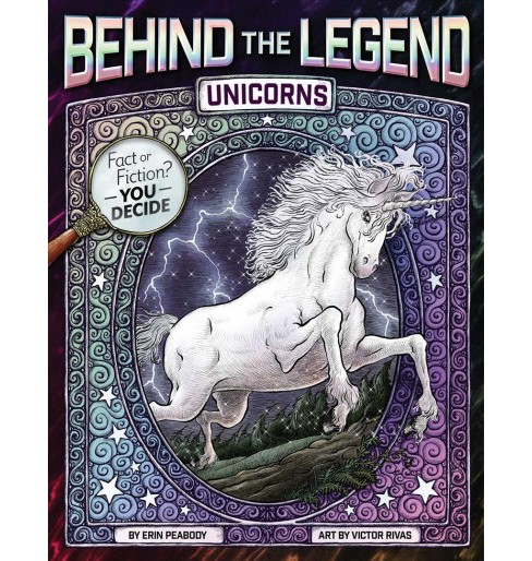 Unicorns -  (Behind the Legend) by Erin Peabody (Hardcover) - image 1 of 1