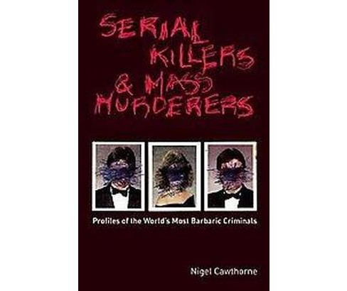 Serial Killers And Mass Murderers (Paperback) - image 1 of 1