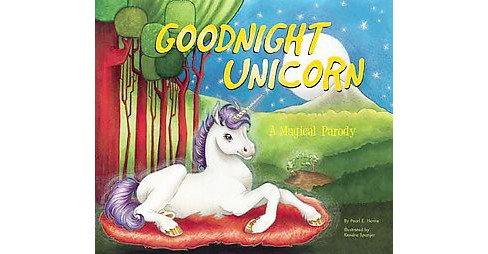 Goodnight Unicorn : A Magical Parody (Hardcover) (Pearl E. Horne) - image 1 of 1