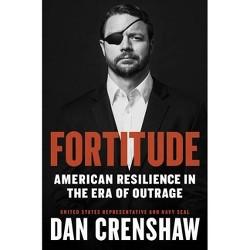 Fortitude - by  Dan Crenshaw (Hardcover)