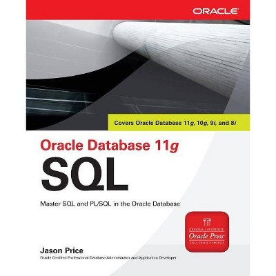 Oracle Database 11g SQL - (Oracle Press) by  Jason Price (Paperback)