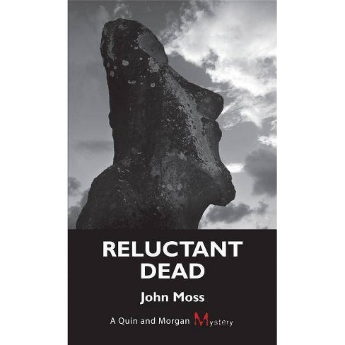 Reluctant Dead - (Quin and Morgan Mystery) by  John Moss (Paperback) - image 1 of 1