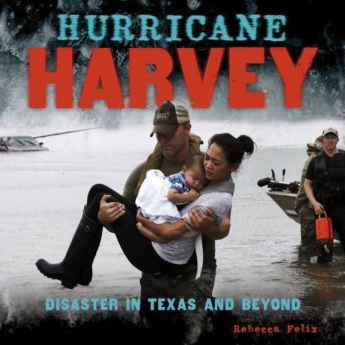 Hurricane Harvey - by  Rebecca Felix (Hardcover) - image 1 of 1