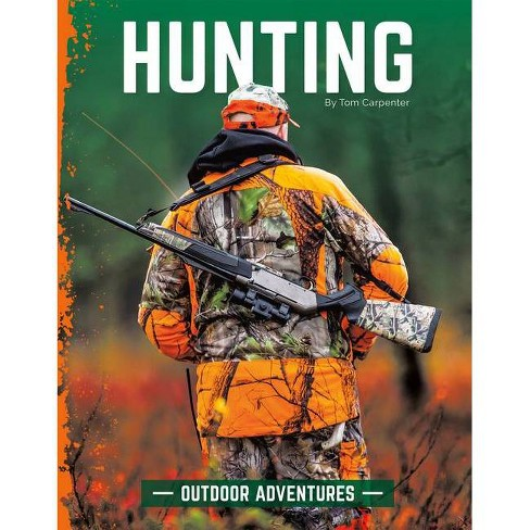 Hunting - (Outdoor Adventures) by  Tom Carpenter (Hardcover) - image 1 of 1