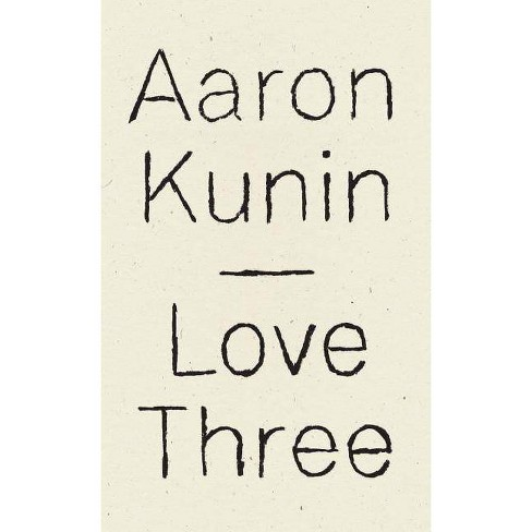 Love Three - by  Aaron Kunin (Paperback) - image 1 of 1