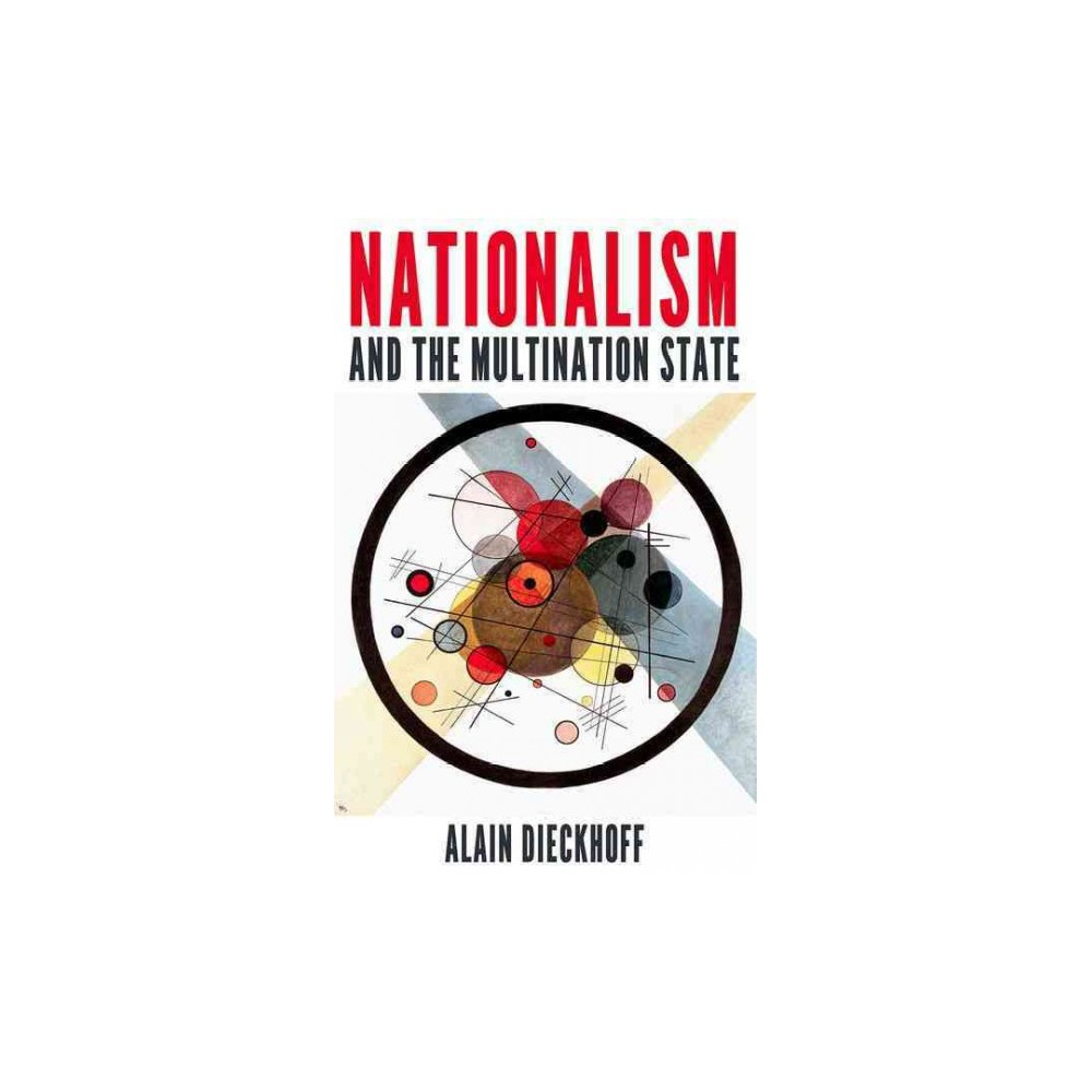 Nationalism and the Multination State (Paperback) (Alain Dieckhoff)