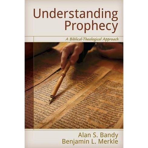 Understanding Prophecy - by  Alan Bandy & Benjamin Merkle (Paperback) - image 1 of 1