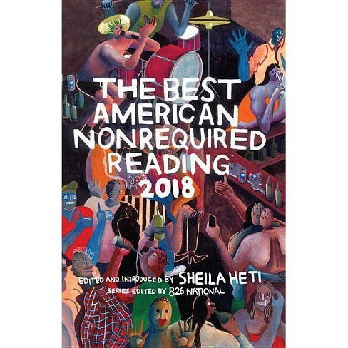 The Best American Nonrequired Reading 2018 - (Best American Series (R)) (Paperback) - image 1 of 1