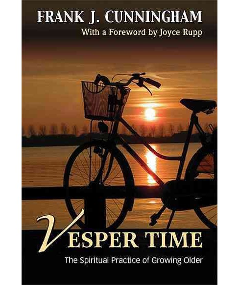 Vesper Time : The Spiritual Practice of Growing Older (Paperback) (Frank J. Cunningham) - image 1 of 1
