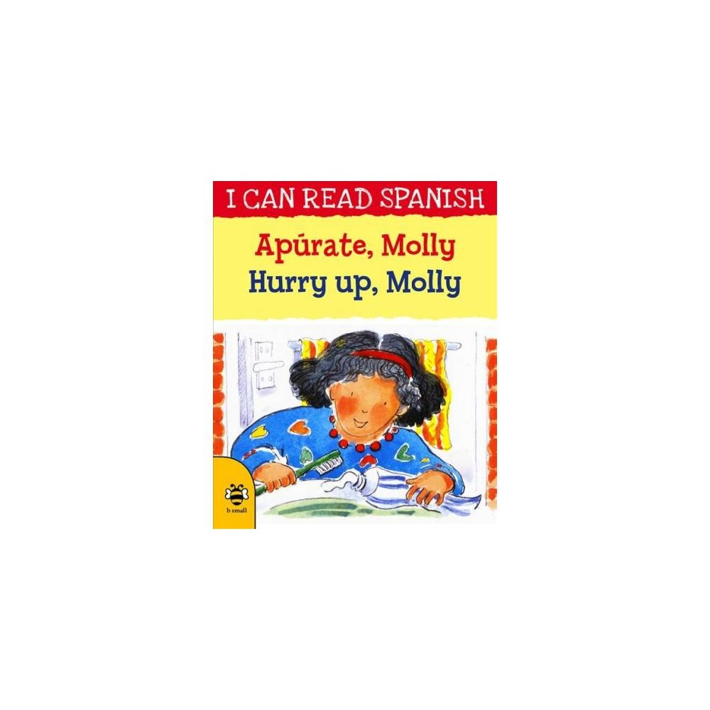 Apúrate, Molly/ Hurry Up, Molly - Bilingual (I Can Read Spanish) by Lone Morton (Paperback)