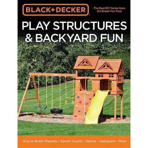 Black & Decker Play Structures & Backyard Fun - (Paperback) - image 1 of 1