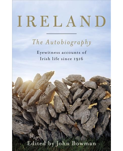Ireland : The Autobiography: One Hundred Years of Irish Life , Told by its People (Hardcover) - image 1 of 1