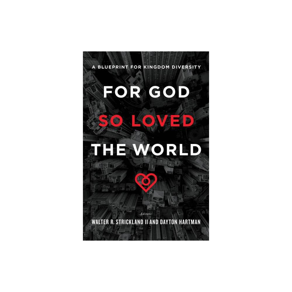For God So Loved The World By Dayton Hartman Walter R Strickland Paperback