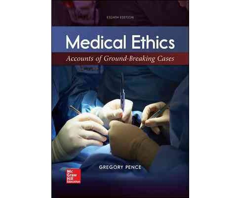 Medical Ethics : Accounts of Ground-breaking Cases (Paperback) (Gregory E. Pence) - image 1 of 1