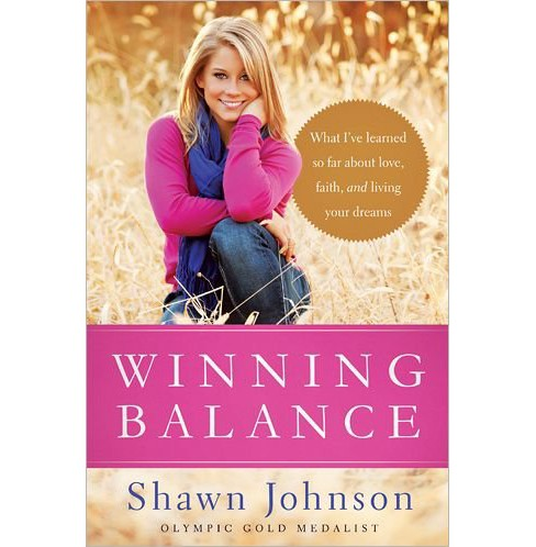 Winning Balance : What I've Learned So Far About Love, Faith, and Living Your Dreams (Hardcover) (Shawn - image 1 of 1