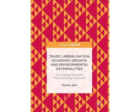 Trade Liberalisation, Economic Growth and Environmental Externalities : An Analysis of Indian - image 1 of 1