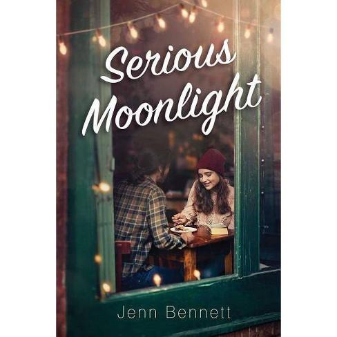 Serious Moonlight - by  Jenn Bennett (Paperback) - image 1 of 1