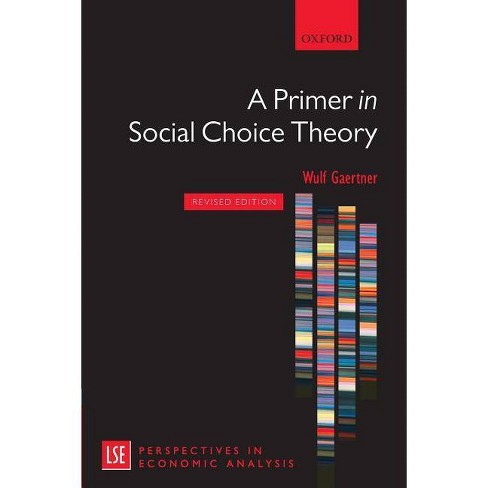 A Primer in Social Choice Theory - (LSE Perspectives in Economic Analysis) by  Wulf Gaertner (Paperback) - image 1 of 1