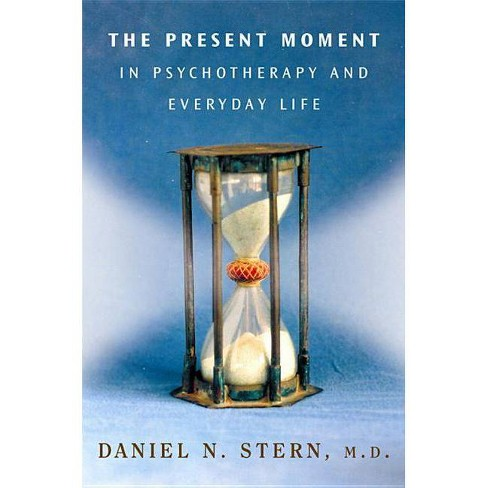 The Present Moment in Psychotherapy and Everyday Life - (Norton Interpersonal Neurobiology) (Hardcover) - image 1 of 1
