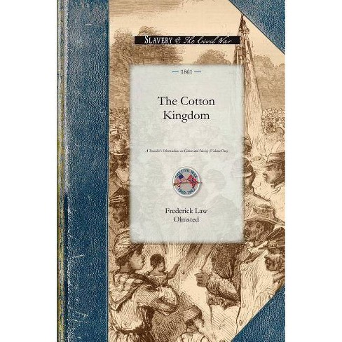 Cotton Kingdom - (Civil War) by  Frederick Olmsted (Paperback) - image 1 of 1