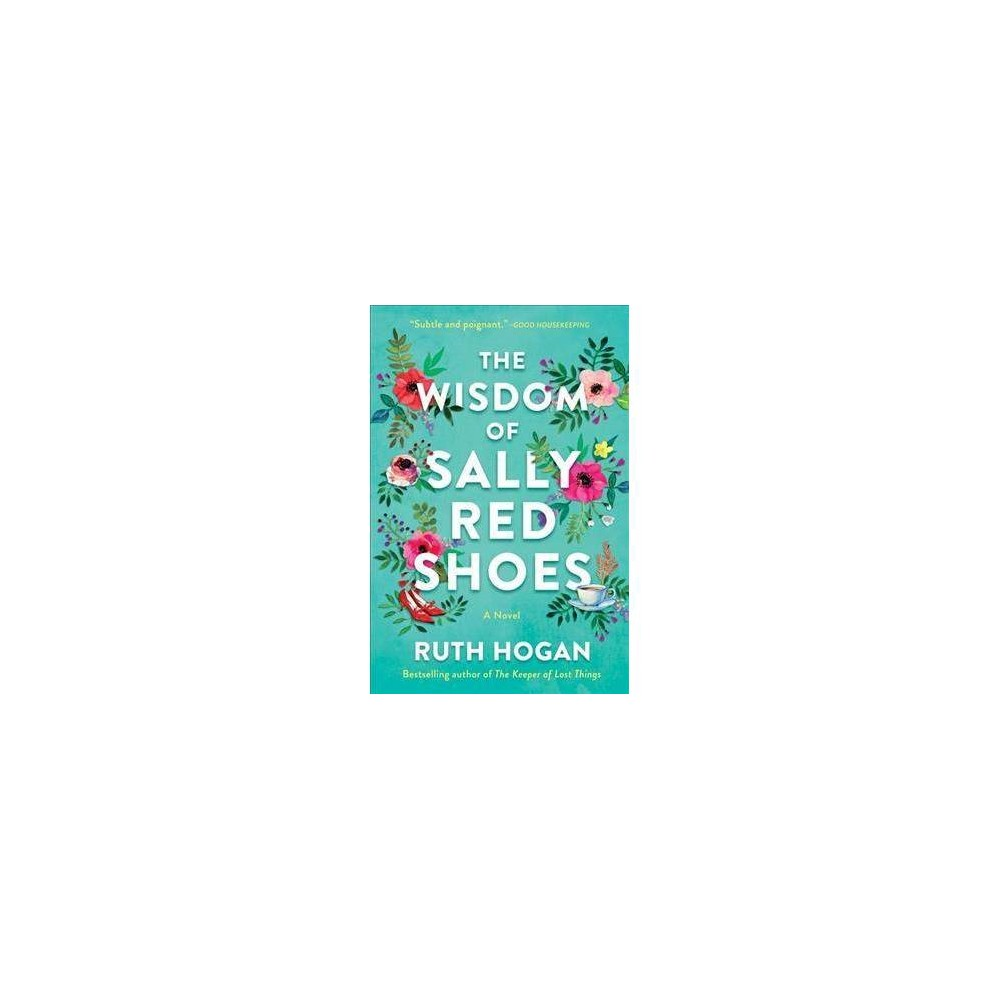 Wisdom of Sally Red Shoes - by Ruth Hogan (Hardcover)