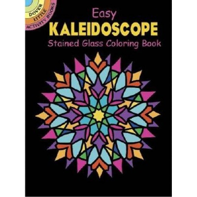 Easy Kaleidoscope Stained Glass Coloring Book - (Dover Little Activity Books) by  A G Smith (Paperback)