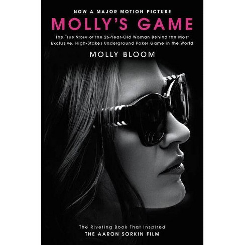 Molly's Game : The True Story of the 26-year-old Woman Behind the Most Exclusive, High-stakes - image 1 of 1