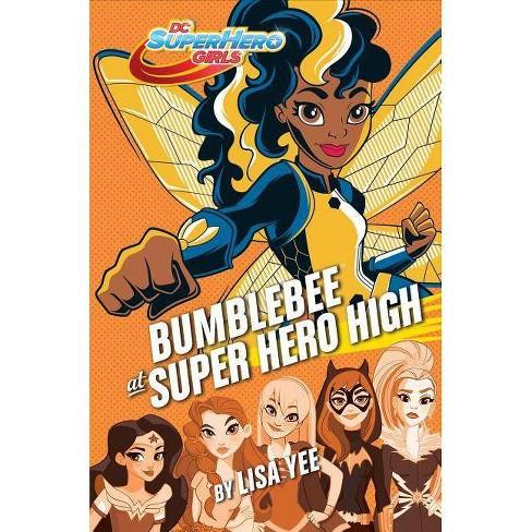 Bumblebee at Super Hero High (DC Super Hero Girls) - by  Lisa Yee (Hardcover) - image 1 of 1