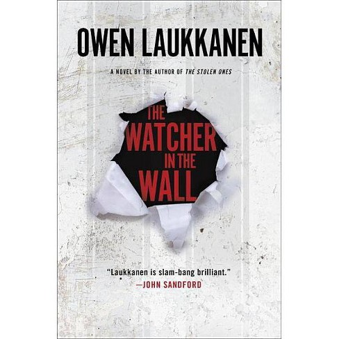 The Watcher in the Wall - (Stevens and Windermere Novels) by  Owen Laukkanen (Hardcover) - image 1 of 1