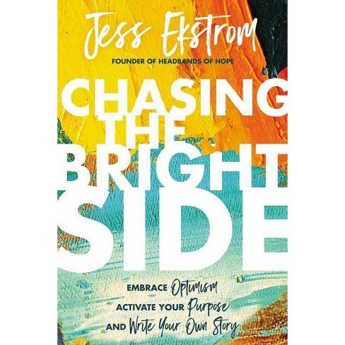 Chasing the Bright Side - by  Jess Ekstrom (Hardcover) - image 1 of 1